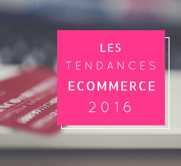 Les tendances e-commerce 2016