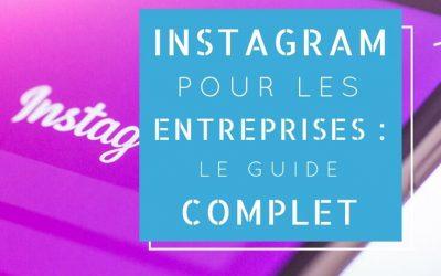 Instagram pour les entreprises : le guide complet