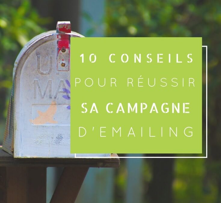 10 conseils pour réussir sa campagne emailing