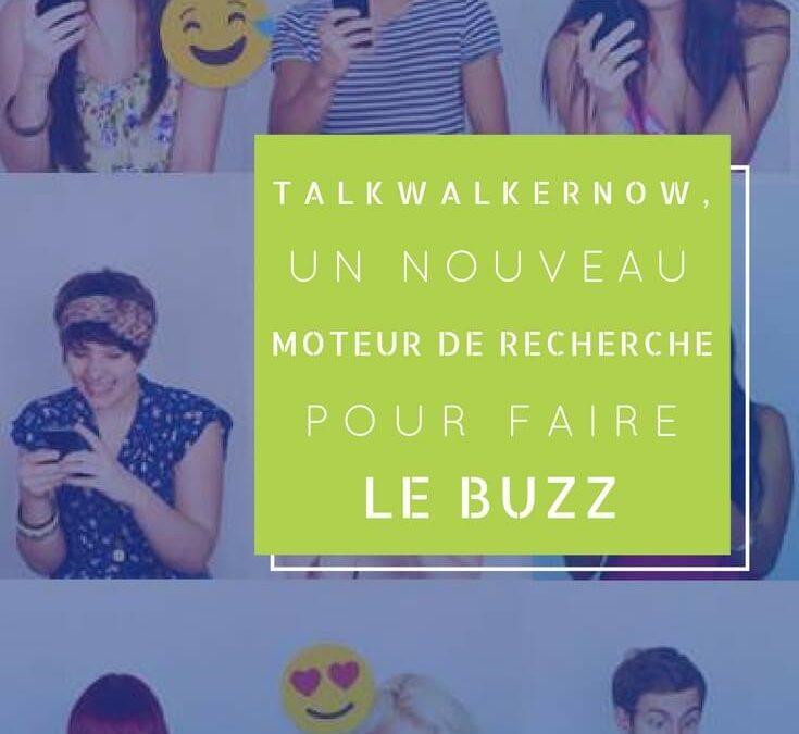TalkwalkerNow, un nouveau moteur de recherche pour faire le buzz