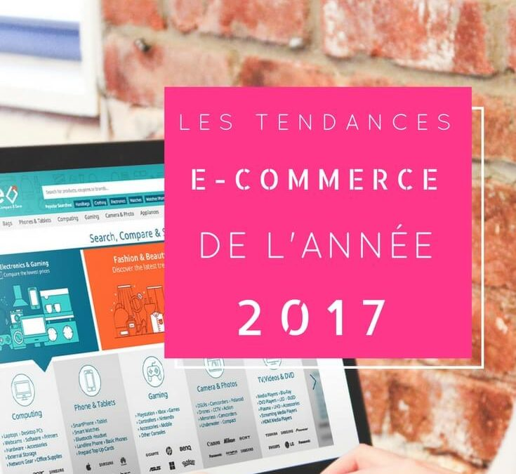 Les tendances e-commerce de l'année 2017
