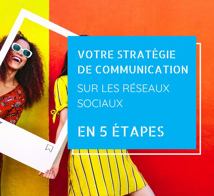 Construire sa stratégie de communication social media
